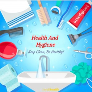 health and hygiene, Everyday Hygiene, Personal Hygiene, Oral Hygiene