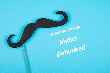 prostate cancer Myths Debunked